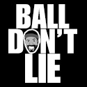 Ball Don\\\\\\\'t Lie