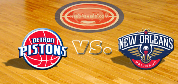 The Pistons vs.The Pelicans